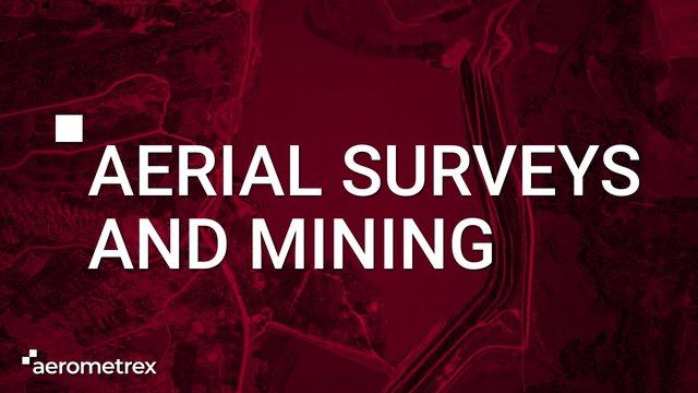 Aerial Surveys and Mining
